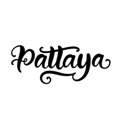 pattaya hand written brush lettering vector image