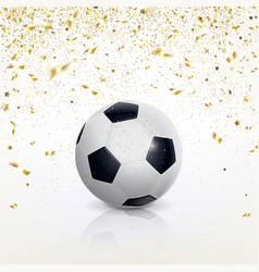 soccer ball and golden confetti vector image