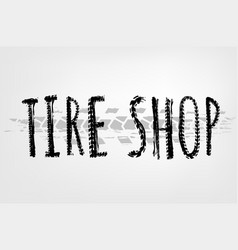 tire shop lettering vector image