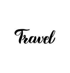 travel handwritten lettering vector image