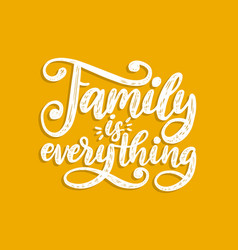 Family is everything handwritten phrase vector
