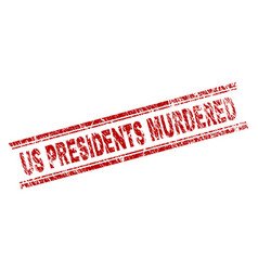 Grunge textured us presidents murdered stamp seal vector