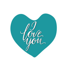 i love you text handmade calligraphy and lettering vector image