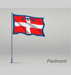 Waving flag piedmont - region italy on vector