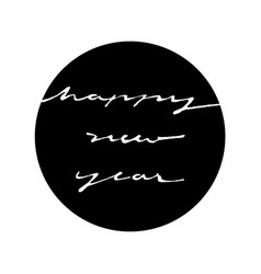 Happy new year ink style in black circle vector