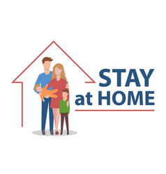 stay at home with family call people to comply vector image