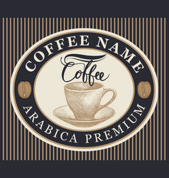 coffee label with a hand-drawn cup in oval frame vector image