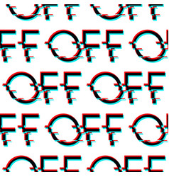 Seamless pattern with symbol word off in vector