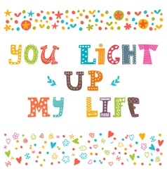 You light up my life Hand drawn design elements vector