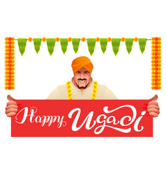 hindu man holds banner happy ugadi vector image