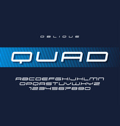Quad oblique futuristic sports typeface vector