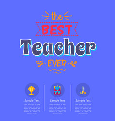 Best teacher ever poster with icons of golden cup vector