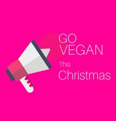 go vegan this christmas message vector image