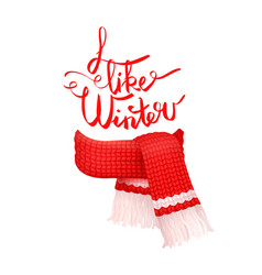 I like winter greeting card knitted woolen scarf vector