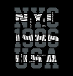 nyc typography design for t-shirt printing vector image