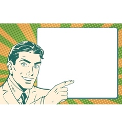 Retro pop art businessman points to the poster vector image