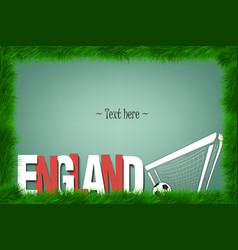 Frame england and a soccer ball at the gate vector