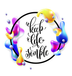 Keep life simple hand lettering motivation and vector