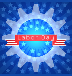 labor day in the united states 3 september gears vector image