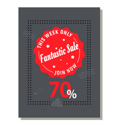 Fantastic sale only this week promotion label vector