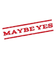 Maybe Yes Watermark Stamp vector
