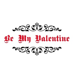 Vintage decorative header Be My Valentine vector image