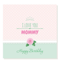cute birthday card i love you mommy plaid vector image vector image