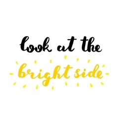Look at the bright side Brush lettering vector image
