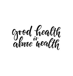 Good health is above wealth t-shirt hand lettered vector