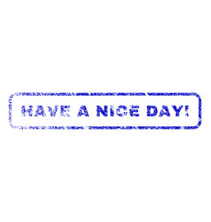 have a nice day exclamation rubber stamp vector image