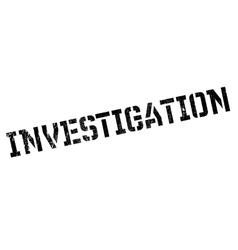 Investigation stamp rubber grunge vector