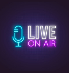 live on air glowing neon sign bright glowing vector image