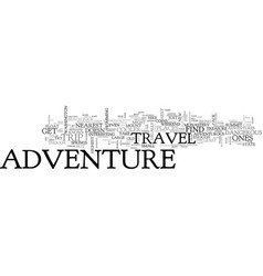 Adventure travel close and cheap text word cloud vector