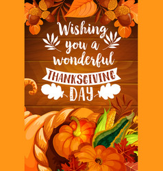 Thanksgiving cornucopia on wood background poster vector