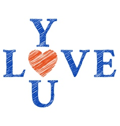 Love you with hand drawn letters vector image vector image