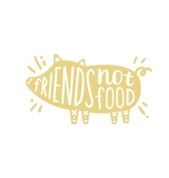 Friends not food cartoon pig silhouette vegan vector