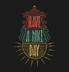 have a nice day hand drawn label vector image