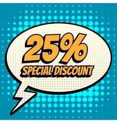 25 percent special discount comic book bubble text vector image