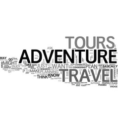 adventure travel tours text word cloud concept vector image
