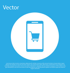 blue mobile phone and shopping cart icon isolated vector image