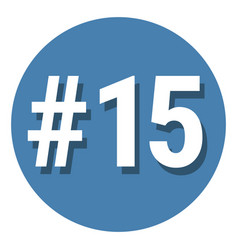 Number 15 fifteen symbol sign in circle 15th vector
