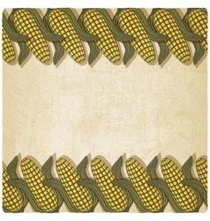 Corn frame old background vector image vector image