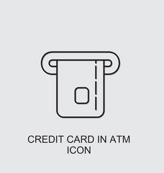 Credit card in atm icon vector