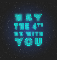 may the 4th be with you design vector image