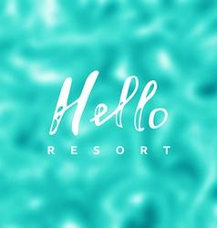 Hello resort vector image