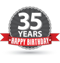 Happy birthday 35 years retro label with red vector image vector image