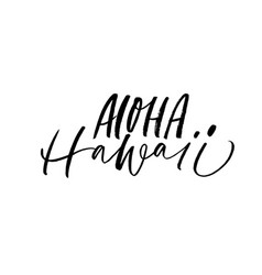 aloha hawaii phrase lettering vector image