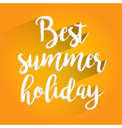 Best Summer Holiday Lettering Design vector image