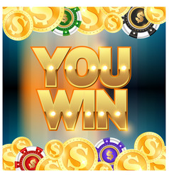 gold coins and chips you win vector image