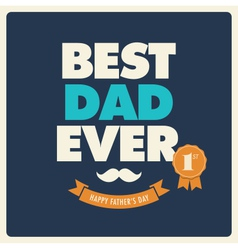 fathers day card best dad ever vector image